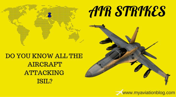 ISIL Air Strikes - Do You Know All The Aircraft Attacking ISIL?   ISIS air strikes