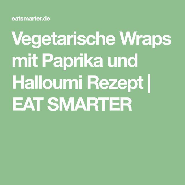 Vegetarische Wraps mit Paprika und Halloumi Rezept | EAT SMARTER