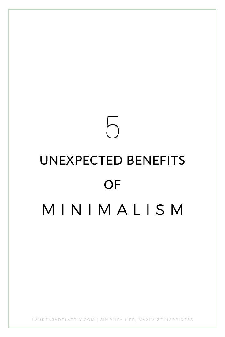 5 Unexpected benefits of minimalism via Lauren Jade Lately | a minimalist lifestyle blog