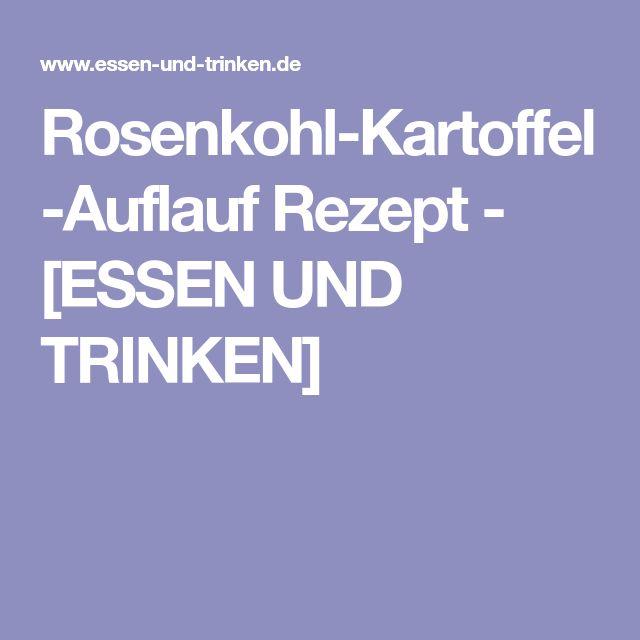 Rosenkohl-Kartoffel-Auflauf Rezept - [ESSEN UND TRINKEN]