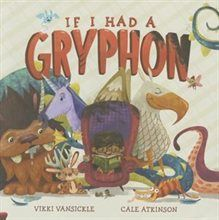 Book If I Had A Gryphon by Vikki VanSickle