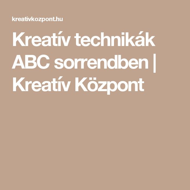 Kreatív technikák ABC sorrendben | Kreatív Központ