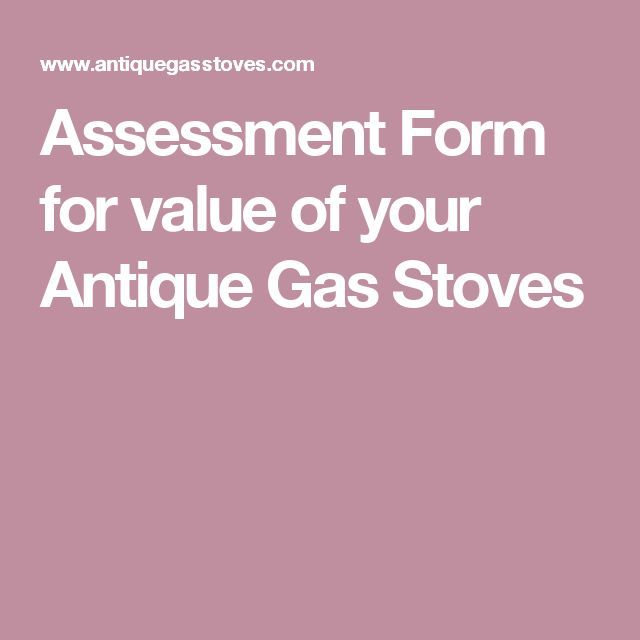 Assessment Form for value of your Antique Gas Stoves