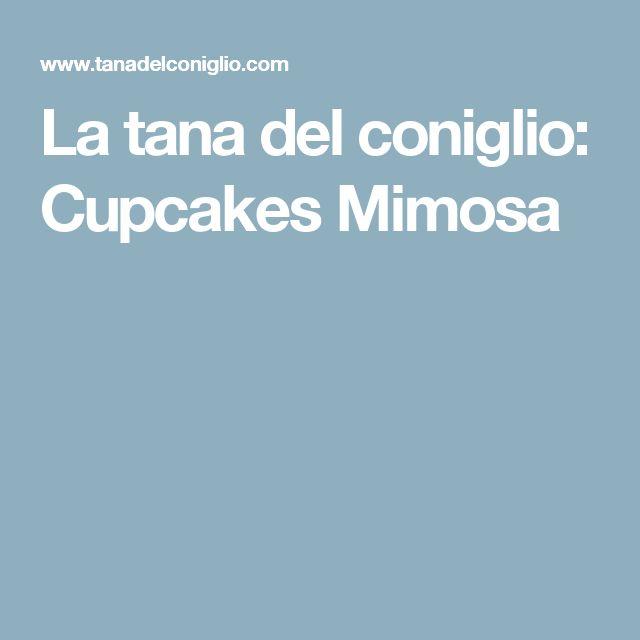 La tana del coniglio: Cupcakes Mimosa
