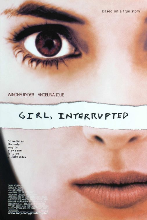 Girl, Interrupted (1999) - James Mangold, based on the book by Susanna Kaysen