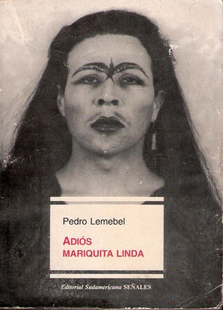 """Adios mariquita linda"" de Pedro Lemebel   P(u)ateando la vida. Otro blog de Golcar"