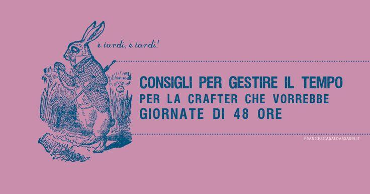 Francesca Baldassarri: Gestione del tempo per crafter