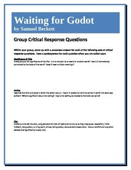 This assignment allows students to work together to come to a deeper understanding of the play Waiting for Godot by Samuel Beckett and its components. They answer a set of higher-level questions concerning such elements as theme, point of view, literary devices, etc.