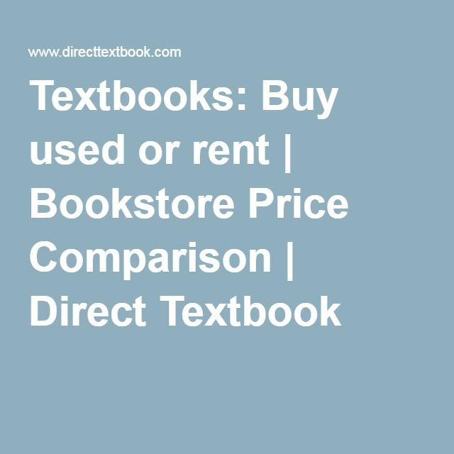 Textbooks: Buy used or rent   Bookstore Price Comparison   Direct Textbook