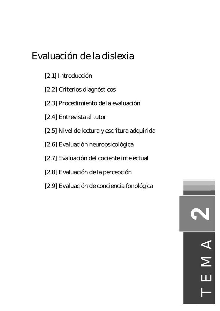Evaluación de la dislexia [2.1] Introducción [2.2] Criterios diagnósticos [2.3] Procedimiento de la evaluación [2.4] Entrevista al tutor [2.5] Nivel de lectura…