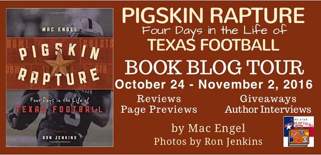 Pigskin Rapture: Four Days in the Life of Texas Football: Sports, Photography, Texana, Texas Football