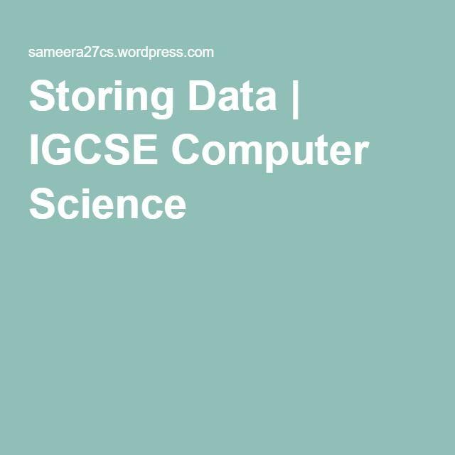 Storing Data   IGCSE Computer Science