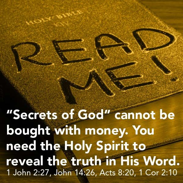 """Avoid anything or anyone offering courses for a fee to help you learn the """"secrets of God"""". My friend, as long as you are not born again and without the indwelling of the Holy Spirit, the things of God are foolishness to you.- 1 Corinthians 2:14"""