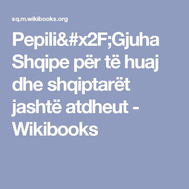 Pepili/Gjuha Shqipe për të huaj dhe shqiptarët jashtë atdheut - Wikibooks