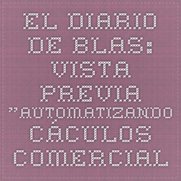 """El diario de Blas: Vista previa """"Automatizando cáculos comerciales"""""""