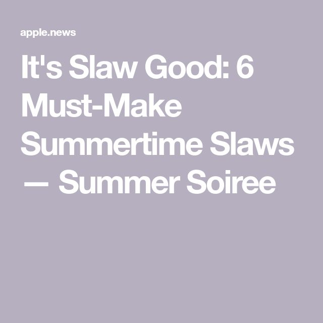 It's Slaw Good: 6 Must-Make Summertime Slaws — Summer Soiree — Food Network