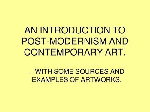 AN INTRODUCTION TO POSTMODERN ART.