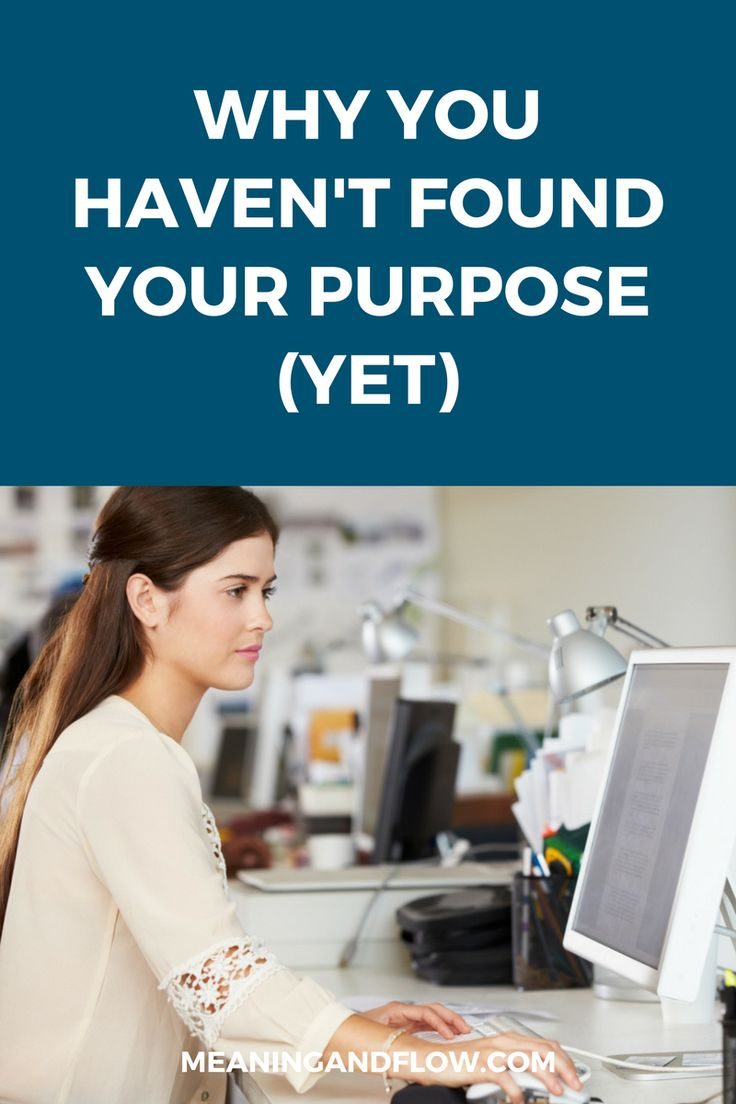 Meaning and Flow - Why you haven't found your purpose (yet)
