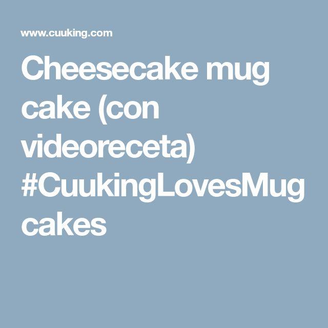 Cheesecake mug cake (con videoreceta) #CuukingLovesMugcakes