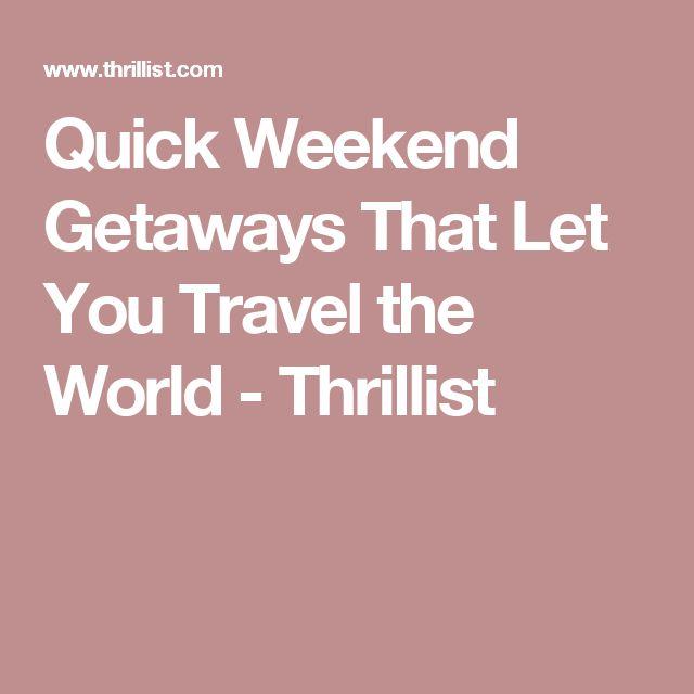 Quick Weekend Getaways That Let You Travel the World - Thrillist