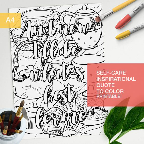 Adult color book inspirational quote And Now Ill do whats best for me. Make your own inspirational art!!