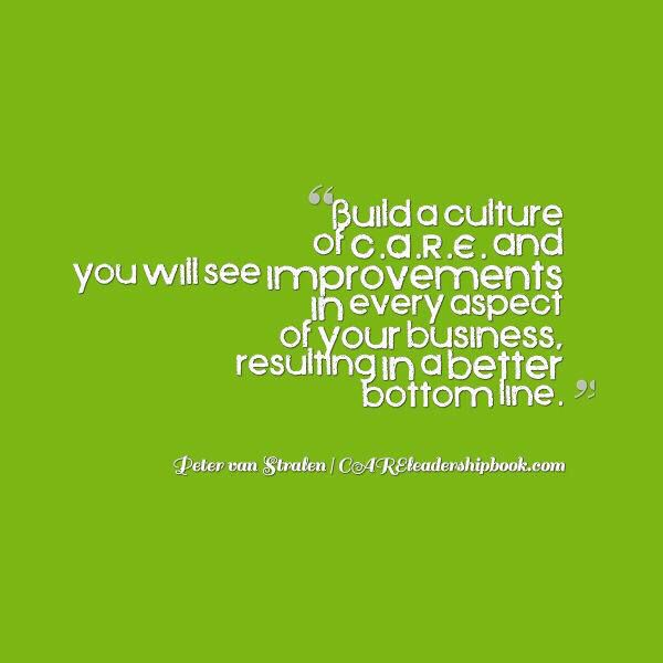 Culture Of CARE - Peter van Stralen #WorkPlayCare #WorkSmart #PlayHard #CareMore #CARE #Quote #Culture