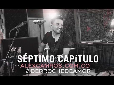 Capítulo 7: making of - Derroche de amor #AlexCampos. - YouTube