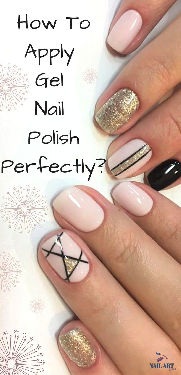 How To Apply Gel Nail Polish Perfectly Step By Step Guide Gel Nails Diy Gel Manicure At Home Gel Nail Polish