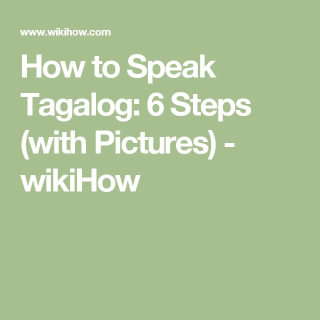 How to Speak Tagalog: 6 Steps (with Pictures) - wikiHow