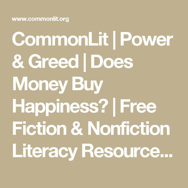 CommonLit | Power & Greed | Does Money Buy Happiness? | Free Fiction & Nonfiction Literacy Resources, Curriculum, & Assessment Materials for Middle & High School English Language Arts