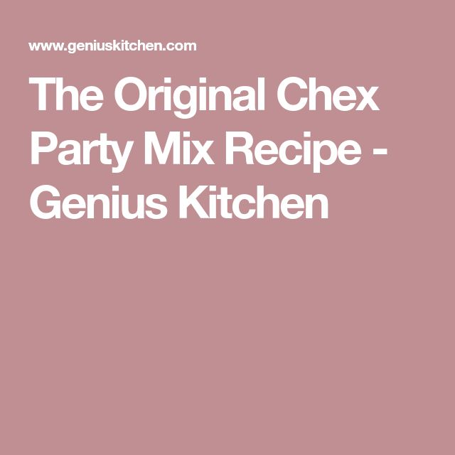 The Original Chex Party Mix Recipe - Genius Kitchen