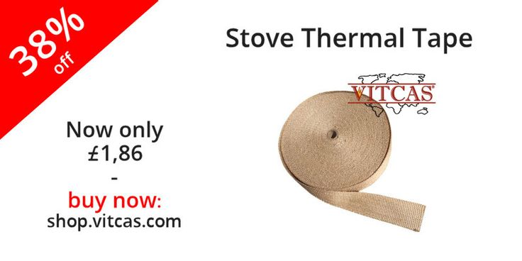 Stove Thermal Tape now 38% off in our online store: http://shop.vitcas.com/stove-thermal-tape-50mm-361-p.asp