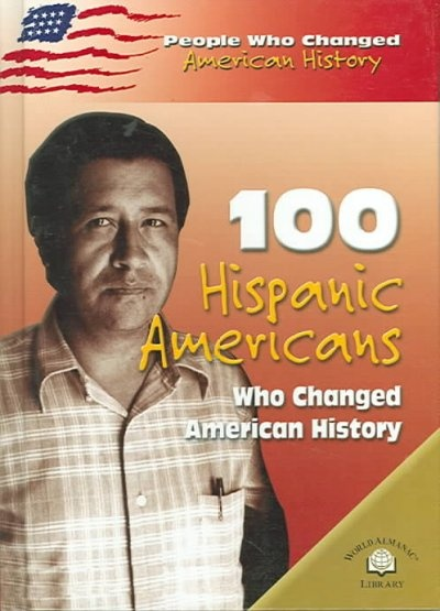 100 Hispanic American Who Changed American History