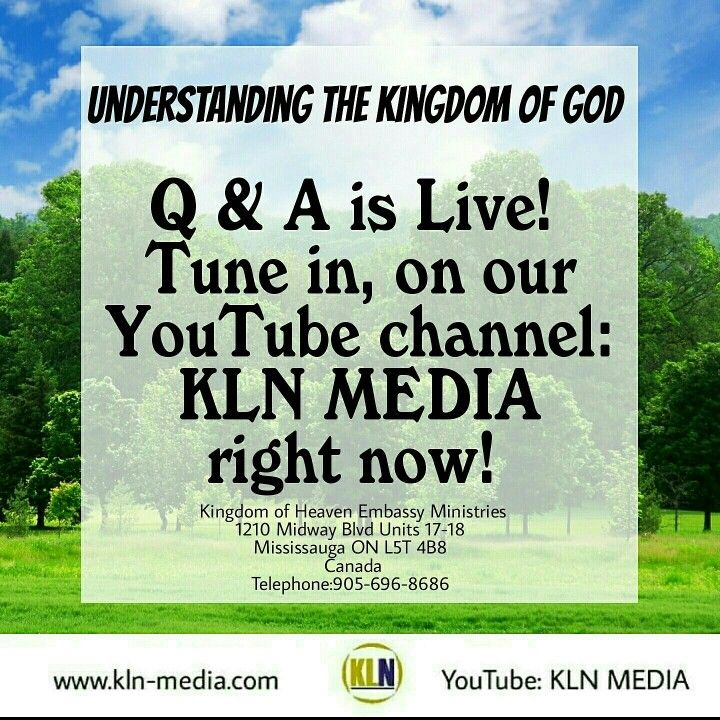 Kingdom Living Now  We are LIVE!  Join us now, for our Question & Answer session on 'Understanding the Kingdom of God.' We begin at: 7:30pm/est.  Join us at: Kingdom of Heaven Embassy Ministries - 1210 Midway Blvd. Units 17-18,  Mississauga ON L5T 4B8 Canada or on YouTube by live stream on our channel: KLN Media.  Here is the link:https://youtu.be/dbJyTV92z8c  #kingdomofGod #klnmedia #Christ #God #HolySpirit #Jesus #Father #son #PastorSomers  #shalom #youtube #church #life #igdaily…