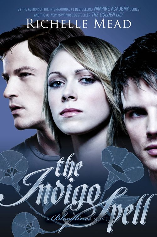 Cover Reveal: The Indigo Spell (Bloodlines #3) by Richelle Mead. Coming 2/12/13