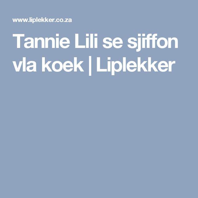 Tannie Lili se sjiffon vla koek  |   Liplekker