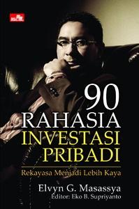 90 rahasia investasi pribadi - Elvyn Masassya