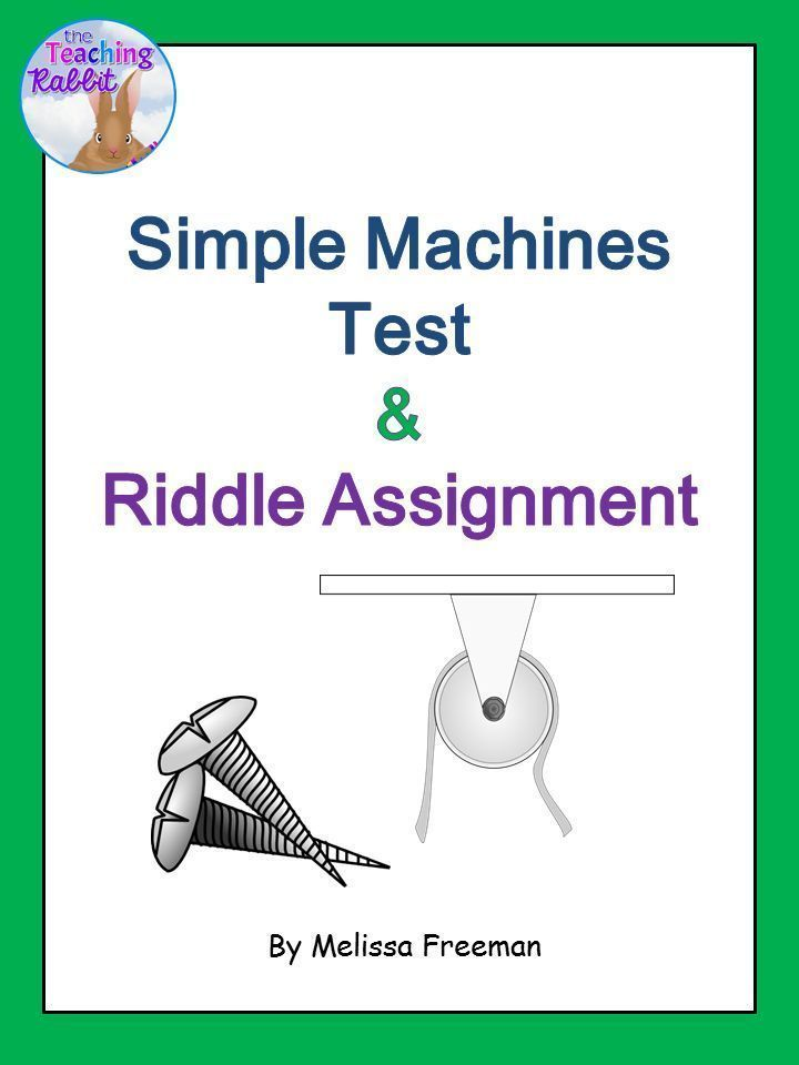 This Simple Machines Test for Grade 2 comes with a 2 page quiz and answer sheet , instructions for the Riddle Assignment, a sample riddle, and a student worksheet.