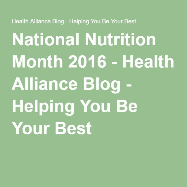 National Nutrition Month 2016 - Health Alliance Blog - Helping You Be Your Best