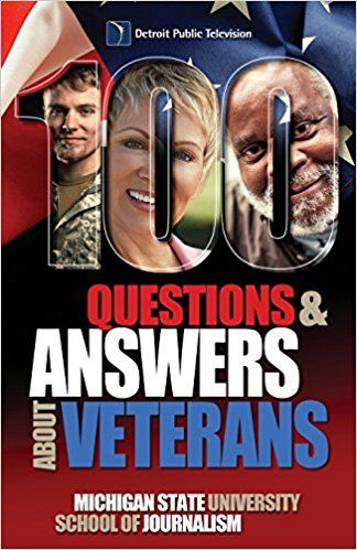 CALL #UB 357 .M534 2015 - 100 Questions and Answers About Veterans: A Guide for Civilians: Michigan State School of Journalism, Ron Capps, J. R. Martinez: 9781942011002: Amazon.com: Books - Image provided by: https://www.amazon.com/100-Questions-Answers-About-Veterans/dp/1942011008/ref=sr_1_1?ie=UTF8&qid=1496688011&sr=8-1&keywords=100+questions+%26+answers+veterans