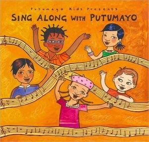 RACHEL RECOMMENDS:  Putumayo Kids, Sing Along with Putumayo