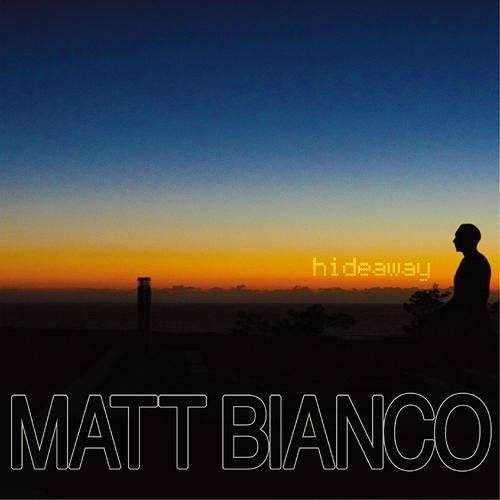 Matt Bianco - Hideaway