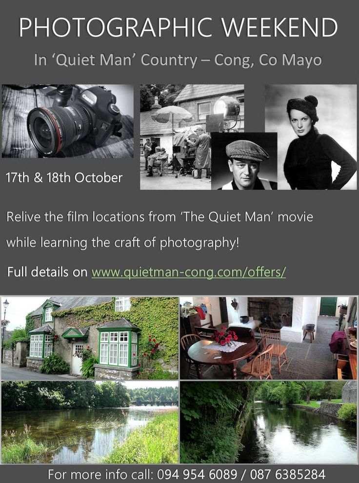 Photographic Weekend in 'Quiet Man' Country - Cong, Co. Mayo. 17th & 18th of October. Relive the film locations from 'The Quiet Man' movie while learning the craft of photography.  Full details available at: http://www.quietman-cong.com/offers/