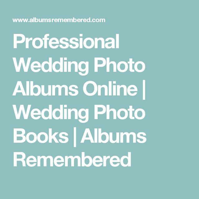 Professional Wedding Photo Albums Online | Wedding Photo Books | Albums Remembered