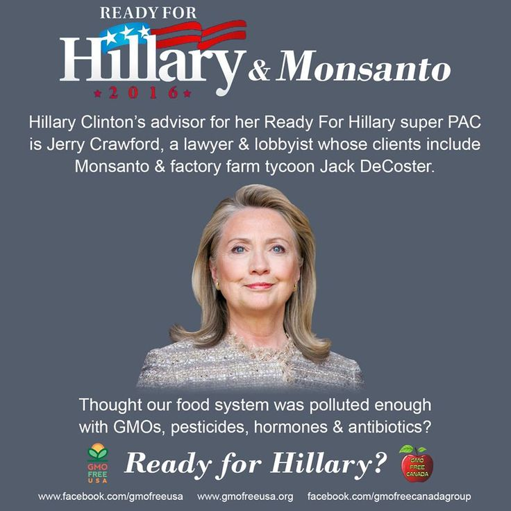 Hillary Clinton's advisor for her Ready For Hillary super PAC is Jerry Crawford, a lawyer & lobbyist whose clients include Monsanto & factory tycoon Jack DeCoster. Thought our food system was polluted enough with GMOs, pesticides, hormones & antibiotics? Ready for Hillary?