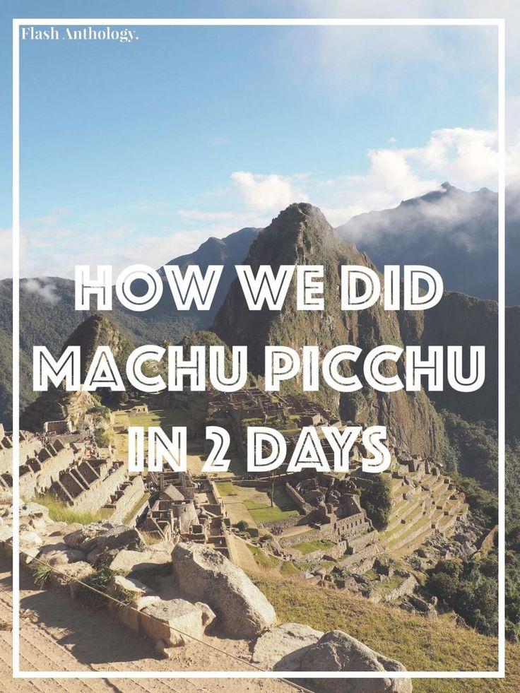 Machu Picchu - how to do Machu Picchu - Peru