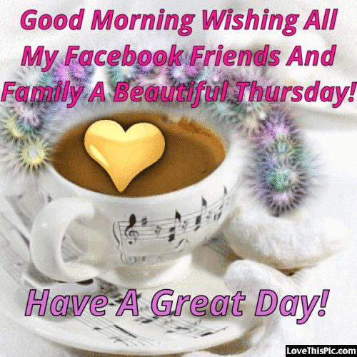 Good Morning Thursday Facebook Friends And Family good