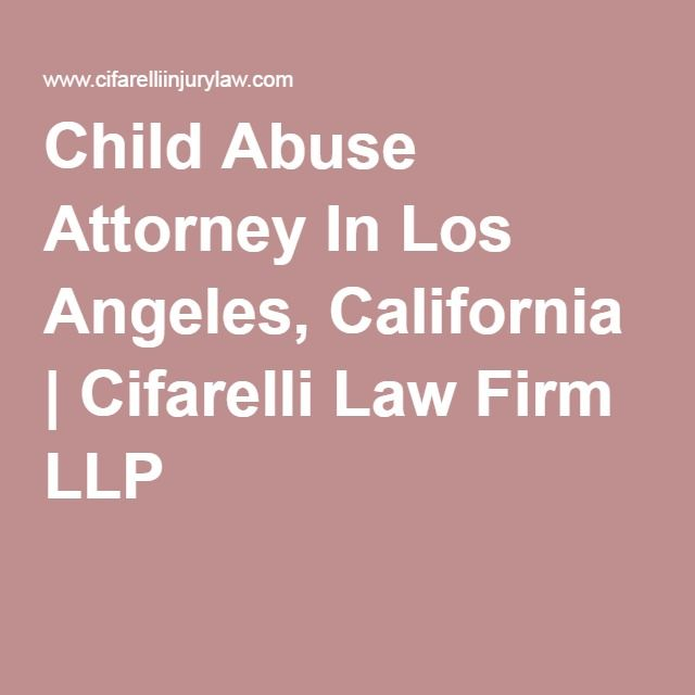 Child Abuse Attorney In Los Angeles, California | Cifarelli Law Firm LLP