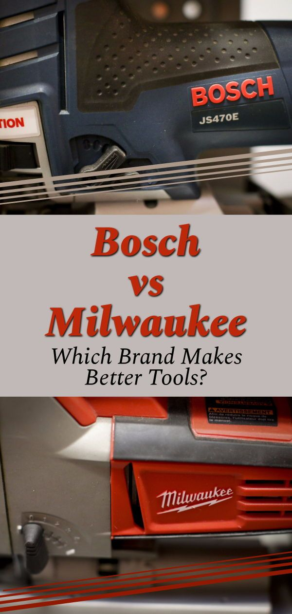 Bosch vs Milwaukee – Which Brand Makes the Best Saw ...