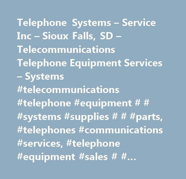 Telephone Systems – Service Inc – Sioux Falls, SD – Telecommunications Telephone Equipment Services – Systems #telecommunications #telephone #equipment # # #systems #supplies # # #parts, #telephones #communications #services, #telephone #equipment #sales # # #service, #miscellaneous #retail #stores, #nec, #local # # #long #distance #telephone #service, #telephone # # #communication #equipment, #telephones #equipment # # #systems, #telephones #equipment # # #systems #repair, #all #other…